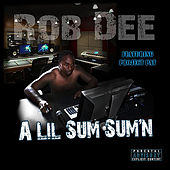 Play & Download A Lil Sum Sum'n by Rob Dee | Napster