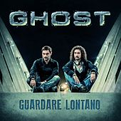 Play & Download Guardare lontano by Ghost | Napster