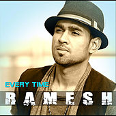 Every Time by Ramesh