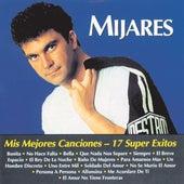 Play & Download Mis Mejores Canciones - 17 Super Exitos by Mijares | Napster