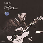 Play & Download I Was Walkin' Through The Woods by Buddy Guy | Napster