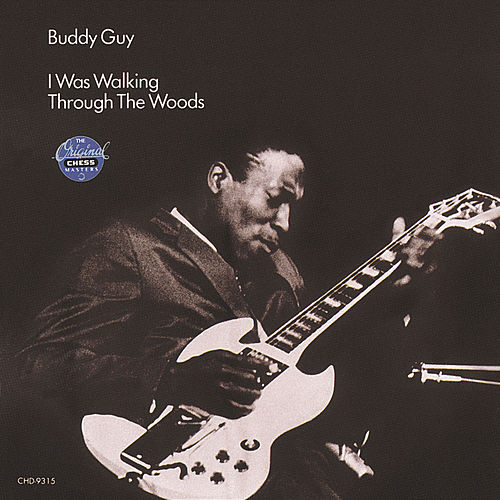 I Was Walkin' Through The Woods by Buddy Guy