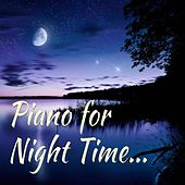 Play & Download Piano for Night Time by Relaxing Piano Music | Napster