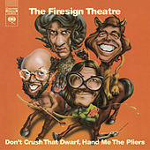 Don't Crush That Dwarf, Hand Me the Pliers by Firesign Theatre