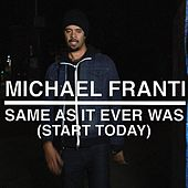 Play & Download Same as It Ever Was (Start Today) [feat. Agape Choir] by Michael Franti | Napster