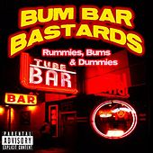 Play & Download Tube Bar Tapes Vol. 4: Rummies, Bums & Dummies by Bum Bar Bastards | Napster