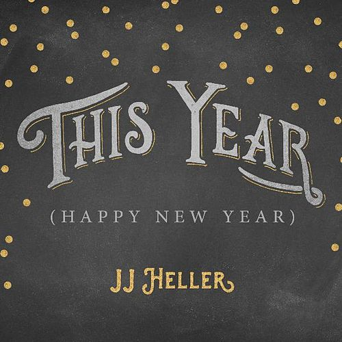 Play & Download This Year (Happy New Year) by JJ Heller | Napster