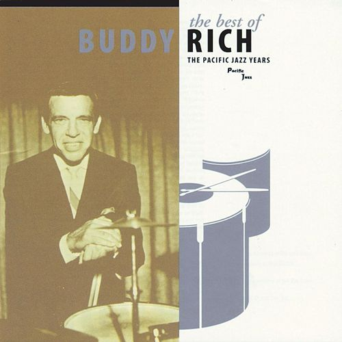 Play & Download The Best Of Buddy Rich by Buddy Rich | Napster