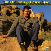 Play & Download Desert Rose by Chris Hillman | Napster