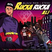Play & Download Black Man of Steal by Rucka Rucka Ali | Napster