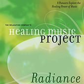 Play & Download Healing Music Project Radiance by Various Artists | Napster