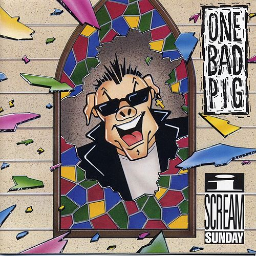 Play & Download I Scream Sunday by One Bad Pig | Napster