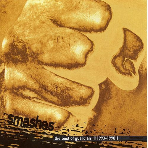 Play & Download Smashes: The Best Of Guardian 1993-1998 by Guardian   Napster