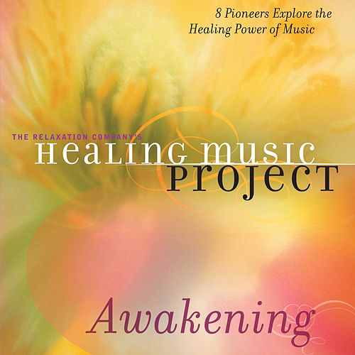 Healing Music Project Awakening by Various Artists