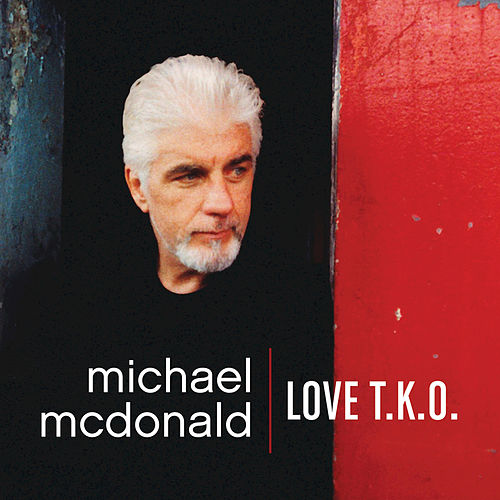 Love T.K.O. by Michael McDonald