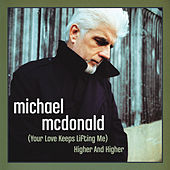 Play & Download (Your Love Keeps Lifting Me) Higher And Higher by Michael McDonald | Napster