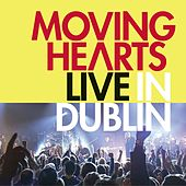 Play & Download Live In Dublin by Moving Hearts | Napster