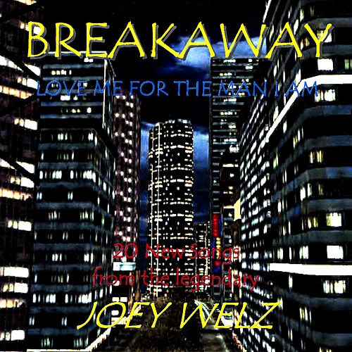 Play & Download Breakaway / Love Me For The Man I Am by Joey Welz | Napster