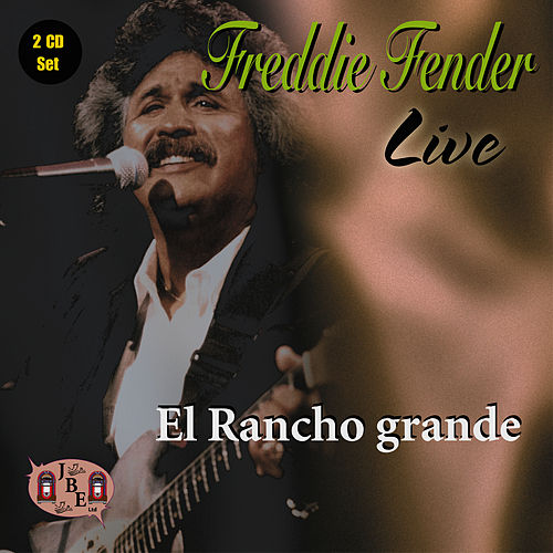 Play & Download Live, El Rancho Grande by Freddy Fender | Napster