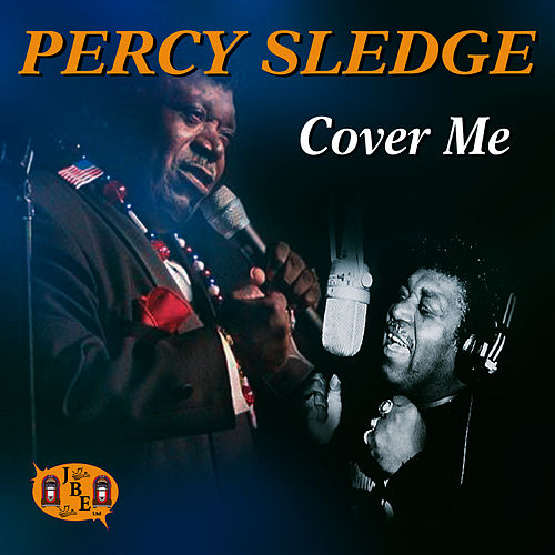 Cover Me by Percy Sledge
