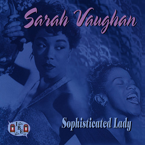 Play & Download Sophisticated Lady by Sarah Vaughan | Napster
