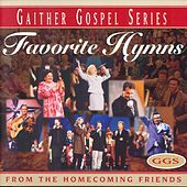 Play & Download Favorite Hymns From The Homecoming Friends by Bill & Gloria Gaither | Napster