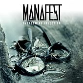 Overcoming Rejection by Manafest