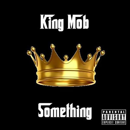 Play & Download Something by King Mob | Napster
