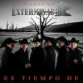 Play & Download Es Tiempo De Exterminador by Grupo Exterminador | Napster