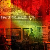 Play & Download Circles Around the Sun by Dispatch | Napster