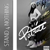 Stand 4 Nothing by Patrice