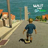 Wait for Green by Wait for Green