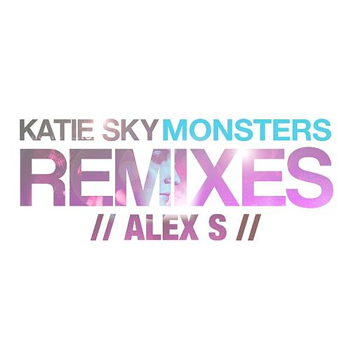 Monsters (Alex S Remix) [feat. Alex S.] by Katie Sky