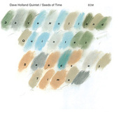 Seeds Of Time by Dave Holland