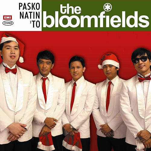 Pasko Natin 'To by The Bloomfields