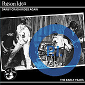 Darby Crash Rides Again by Poison Idea
