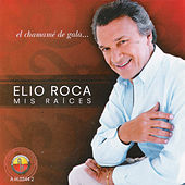 Play & Download Mis Raíces by Elio Roca | Napster