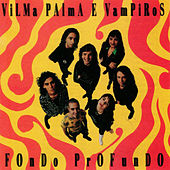 Play & Download Fondo Profundo by Vilma Palma E Vampiros | Napster