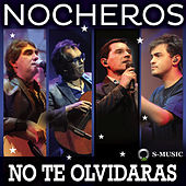 Play & Download No Te Olvidarás by Los Nocheros | Napster