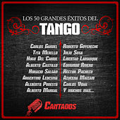 Play & Download Los 50 Grandes Éxitos del Tango: Cantados by Various Artists | Napster