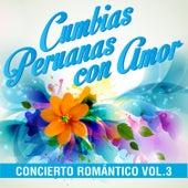 Cumbias Peruanas Con Amor: Concierto Romántico, Vol. 3 by Various Artists