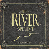 Play & Download The River Experience (Soundtrack) by Michael Neale | Napster