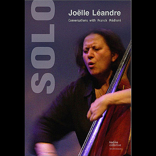Play & Download Solo (feat. Franck Medioni) by Joelle Leandre | Napster
