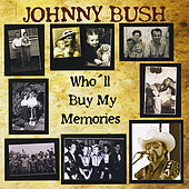 Play & Download Who'll Buy My Memories by Johnny Bush | Napster