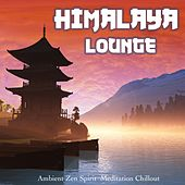 Play & Download Himalaya Lounge (Ambient Zen Spirit Meditation Chillout) by Various Artists | Napster