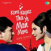Kora Kagaz Tha Yeh Man Mera (Love Songs) by Various Artists