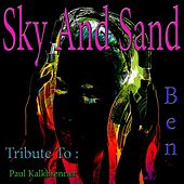 Play & Download Sky and Sand: Tribute to Paul Kalkbrenner by BEN | Napster