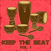 Play & Download Keep the Beat, Vol. 3 by Various Artists | Napster