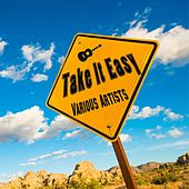 Play & Download Take It Easy by Various Artists | Napster