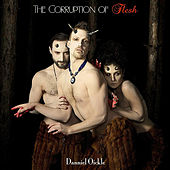 Play & Download The Corruption of Flesh by Danniel Oickle | Napster